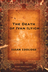 an analysis of the death of ivan ilyich by leo tolstoy The death of ivan ilych study guide contains a biography of leo tolstoy, literature essays, quiz questions, major themes, characters, and a full summary and analysis.