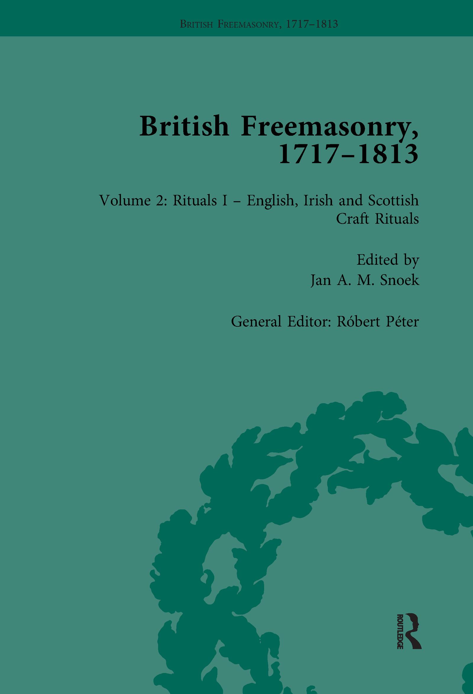 British Freemasonry, 1717–1813 Volume 2