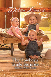 The Cowboy's Triple Surprise by Barbara White Daille