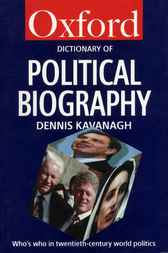 Oxford Dictionary of Political Biography by Dennis Kavanagh
