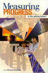 Measuring Progress: Is Life Getting Better? by R Eckersley