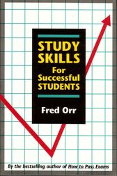 Study Skills For Successful Students by Fred Orr