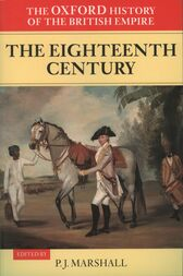 The Oxford History of the British Empire: Volume II: The Eighteenth Century by P. J. Marshall