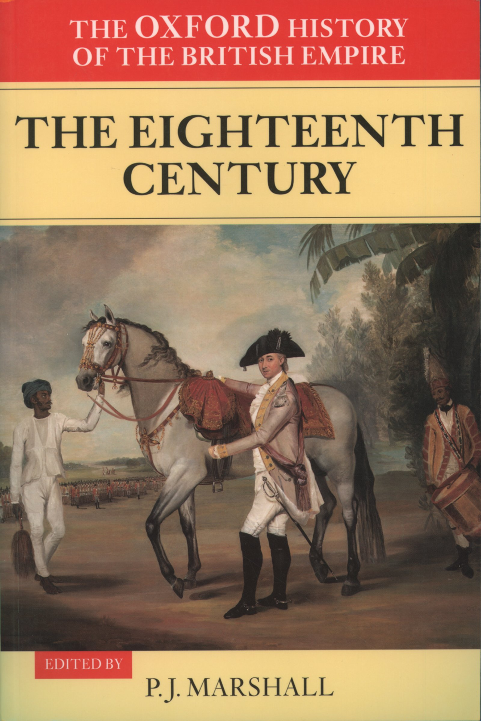 Download Ebook The Oxford History of the British Empire: Volume II: The Eighteenth Century by P. J. Marshall Pdf