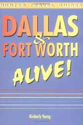 Dallas & Fort Worth Alive! by Kimberly Young