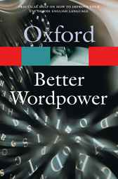 Oxford Better Wordpower: Increase Your Confidence and Improve Your Command of English