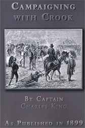 Campaigning With Crook and Stories of Army Life by Captain Charles King