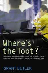 Download Ebook Where's the Loot? Who Really Made the Money During the High-Tech Boom, How They Did it and How You Can Do the Same Next Time by Grant Butler Pdf