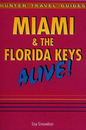 Miami & the Florida Keys Alive! by Lisa Simundson