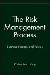 The Risk Management Process by Christopher L. Culp