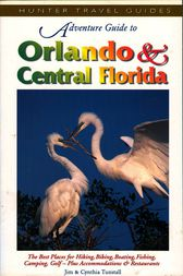Adventure Guide to Orlando & Central Florida by Cynthia Tunstall