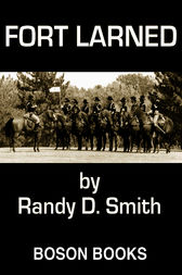 Fort Larned: Book 1, The Lane Collier Series by Randy D. Smith