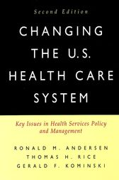 Changing the U.S. Health Care System by Ronald M. Andersen