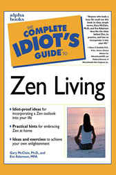 The Complete Idiot's Guide to Zen Living by Ph.D. McClain