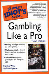 The Complete Idiot's Guide to Gambling Like a Pro by Stanford Wong