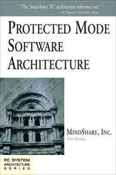 Protected Mode Software Architecture by Tom Shanley