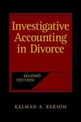 Investigative Accounting in Divorce by Kalman A. Barson