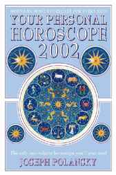 Your Personal Horoscope for 2002 by Joseph Polansky