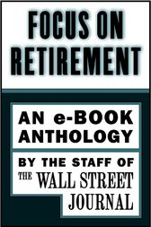Focus on Retirement by The Staff of the Wall Street Journal