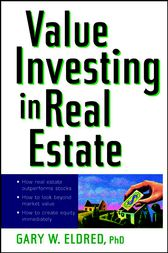 Value Investing in Real Estate by Gary W. Eldred