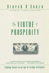The Virtue Of Prosperity by Dinesh D'Souza