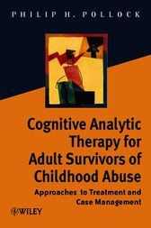 Cognitive Analytic Therapy for Adult Survivors of Childhood Abuse by Philip H. Pollock
