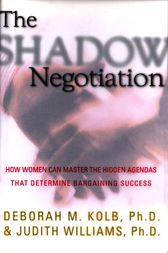 The Shadow Negotiation by Deborah Kolb
