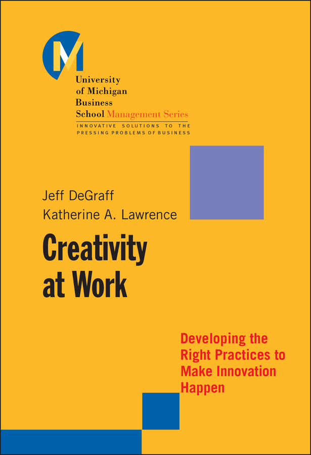 Download Ebook Creativity at Work by Jeff DeGraff Pdf