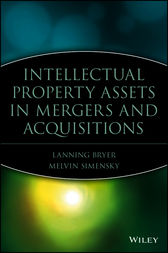 Intellectual Property Assets in Mergers and Acquisitions by Lanning G. Bryer