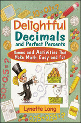 Delightful Decimals and Perfect Percents by Lynette Long