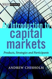 An Introduction to Capital Markets by Andrew M. Chisholm