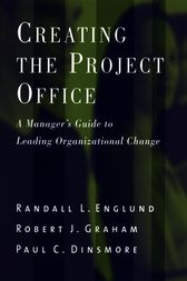 Creating the Project Office by Randall L. Englund