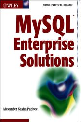 MySQL Enterprise Solutions by Alexander (Sasha) Pachev