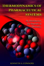Thermodynamics of Pharmaceutical Systems by Kenneth A. Connors