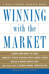 Winning With the Market by Douglas R. Sease