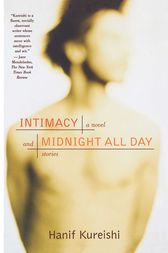 Intimacy and Midnight All Day by Hanif Kureishi