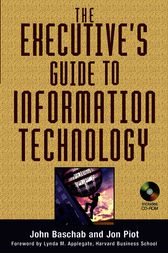 The Executive's Guide to Information Technology by John Baschab