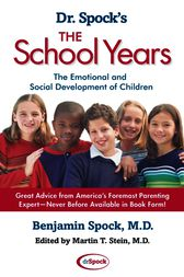 Dr. Spock's The School Years by Benjamin Spock