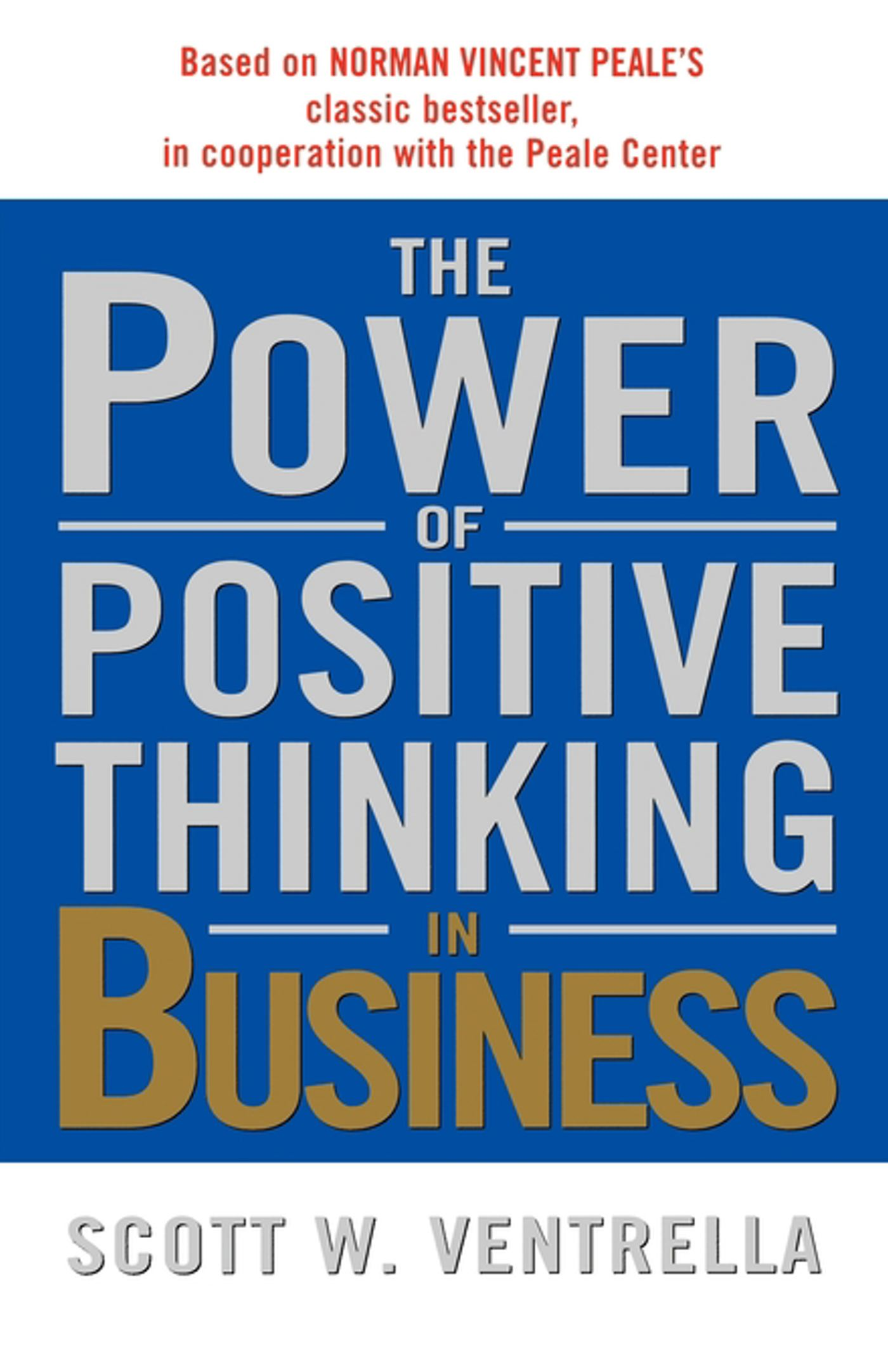 Download Ebook The Power of Positive Thinking in Business by Scott W. Ventrella Pdf