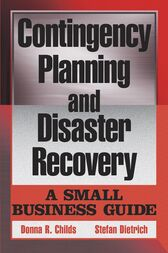 Contingency Planning and Disaster Recovery by Donna R. Childs