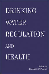 Drinking Water Regulation and Health by Frederick Pontius