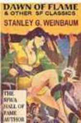 DAWN OF FLAME & Other Science Fiction Classics by Stanley G. Weinbaum