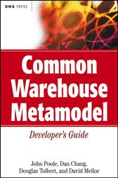 Common Warehouse Metamodel Developer's Guide by John Poole
