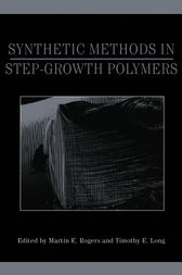 Synthetic Methods in Step-Growth Polymers by Martin E. Rogers