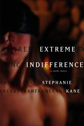 Extreme Indifference by Stephanie Kane