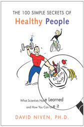 100 Simple Secrets of Healthy People by David Niven