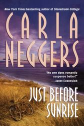 Just Before Sunrise by Carla Neggers
