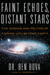 Faint Echoes, Distant Stars by Ben Bova