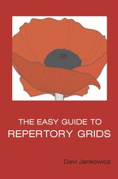The Easy Guide to Repertory Grids by Devi Jankowicz