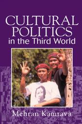 Cultural Politics in the Third World by Mehran Kamrava